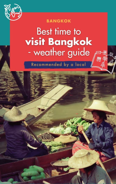 Best Time To Visit Bangkok - Weather Guide