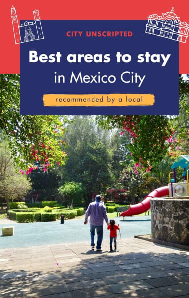 Where To Stay In Mexico City - Best Neighbourhoods Guide