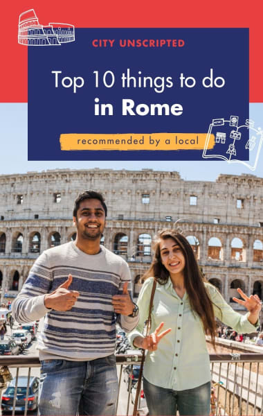 Top 10 Things To Do In Rome - Recommended By A Local