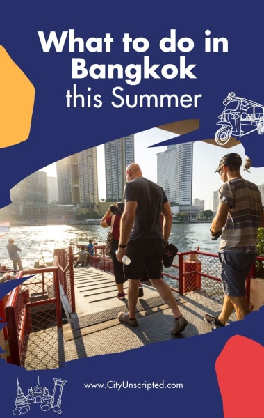 What to do in Bangkok this Summer - Things to do in June, July and August