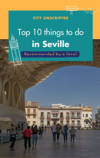 10 Unmissable Things To Do In Seville