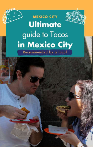 Ultimate Guide to Tacos in Mexico City
