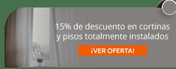15% de descuento en cortinas y pisos totalmente instalados