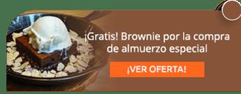 ¡Gratis! Brownie por la compra de almuerzo especial - Bitácora Restaurante