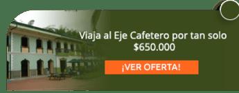 Viaja al Eje Cafetero por tan solo $650.000 - Ruta Colombia S.A.S.