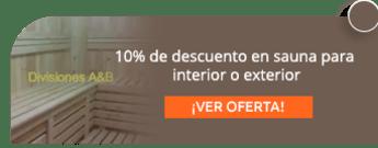 10% de descuento en sauna para interior o exterior - Divisiones A&B