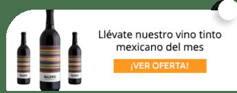 Llévate nuestro vino tinto mexicano del mes