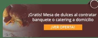 ¡Gratis! Mesa de dulces al contratar banquete o catering a domicilio