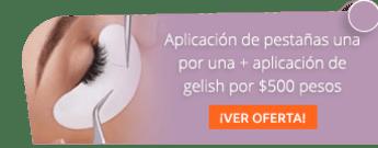 Aplicación de pestañas una por una + aplicación de gelish por $500 pesos