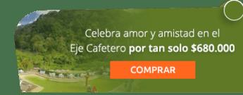 Celebra amor y amistad en el Eje Cafetero por tan solo $680.000
