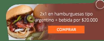 2x1 en hamburguesas tipo argentino + bebida por $20.000 -