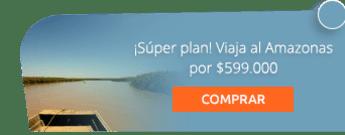 ¡Súper plan! Viaja al Amazonas por $599.000 - Amazonikos Viajes y Turismo