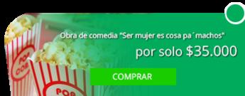 """Teatro Comedia - Obra de comedia """"Ser mujer es cosa pa´machos"""" por $35.000"""