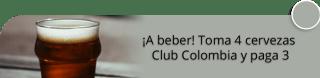 Chimox Pub - ¡A beber! Toma 4 cervezas Club Colombia y paga 3