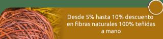 Desde 5% hasta 10% descuento en fibras naturales 100% teñidas a mano - Tejamono