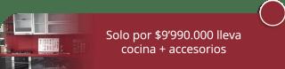 Solo por $9.990.000 lleva cocina + accesorios - Cocinas Color's