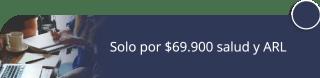Solo por $69.900 salud y ARL - Logística De Seguros
