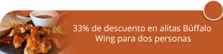 33% de descuento en alitas Búffalo Wing para dos personas - Coffee and Dreams
