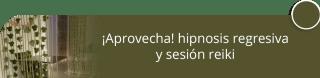 ¡Aprovecha! hipnosis regresiva y sesión reiki - Centro de Relajación y Spa Femeki
