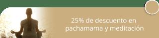 25% de descuento en pachamama y meditación - 25% de descuento en pachamama y meditación