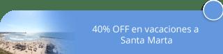 40% OFF en vacaciones a Santa Marta - Tours Yoga Inbound