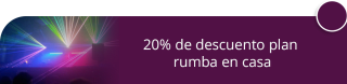 20% de descuento plan rumba en casa - White Events