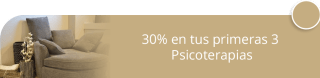30% en tus primeras 3 Psicoterapias