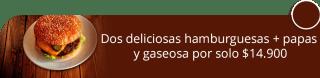 Dos deliciosas hamburguesas + papas y gaseosa por solo $14.900 - Danash Cafe & Parrilla
