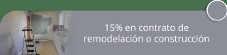 15% en contrato de remodelación o construcción