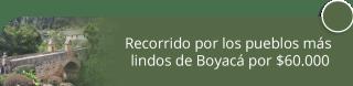 Recorrido por los pueblos más lindos de Boyacá por $60.000 - Vivir Viajando S.A.S