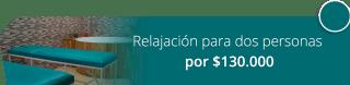 Relajación para dos personas por $130.000 - Centro de Relajación y Spa Femeki