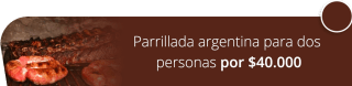 Parrillada argentina para dos personas por $40.000 - El Madero Restaurante Parrilla Bar
