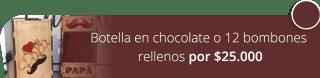 Botella en chocolate o 12 bombones rellenos por $30.000 - Lois Cioccolato