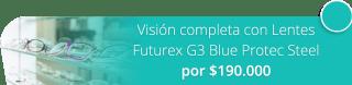 Visión completa con Lentes Futurex G3 Blue Protec Steel por $190.000 -  Servicios Visuales de Colombia