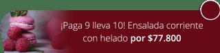 ¡Paga 9 lleva 10! Ensalada corriente con helado por $77.800 - Frutería Heladería Monkeys