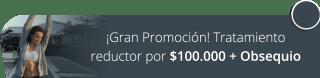 ¡Gran Promoción! Tratamiento reductor por $100.000 + Obsequio - Chamarel Spa