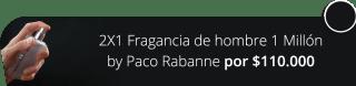 2X1 Fragancia de hombre 1 Millón by Paco Rabanne por $110.000 - EHD Perfumería