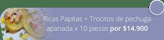 Ricas Papitas + Trocitos de pechuga apanada x 10 piezas por $14.900 - Buffalo's Pub