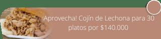 ¡Aprovecha! Cojín de Lechona para 30 platos por $140.000 - Lechoneria la Colonia Tolimense -