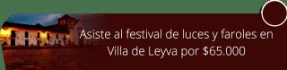 Asiste al festival de luces y faroles en Villa de Leyva por $65.000