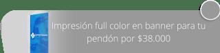 Impresión full color en banner para tu pendón por $38.000 - Area 5 Publicidad