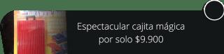 Espectacular cajita mágica por solo $9.900 - Crea Magia.com