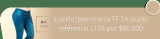 ¡Lucelo! Jean marca FF 54 studio referencia L104 por $60.000 - Studio FF 54