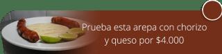 Prueba esta arepa con chorizo y queso por $4.000 - Sofía Express