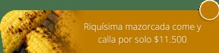 Riquísima mazorcada come y calla por solo $11.500 - Sofía Express