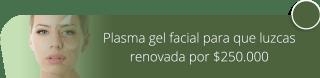 Plasma gel facial para que luzcas renovada por $250.000 - Fisioestetica Spa