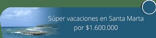 Súper vacaciones en Santa Marta por $1.600.000 - Tours Inbound Yoga