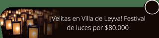 ¡Velitas en Villa de Leyva! Festival de luces por $80.000