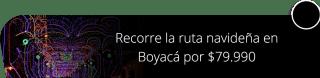 Recorre la ruta navideña en Boyacá por $79.990