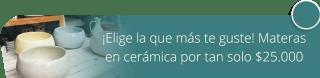 ¡Elige la que más te guste! Materas en cerámica por tan solo $25.000 - Casa de Palo Cerámica y Decoración